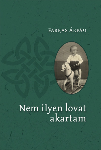 Farkas Árpád - Nem ilyen lovat akartam
