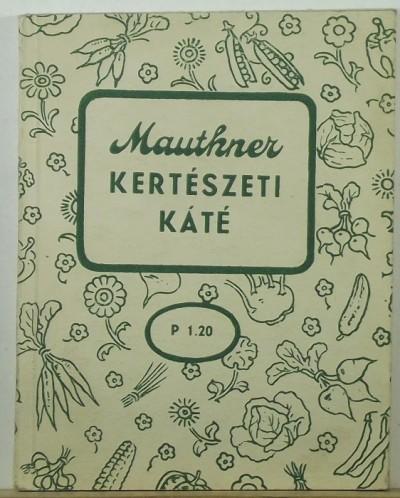 Mauthner Ödön - Kertészeti káté
