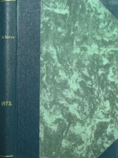 Veress István  (Szerk.) - A kutya - 1973. évfolyam