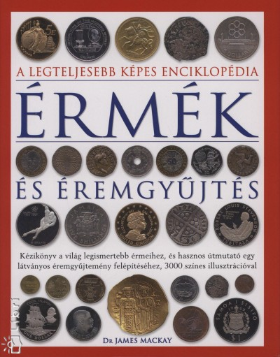 James Mackay  (Szerk.) - Érmék és éremgyűjtés