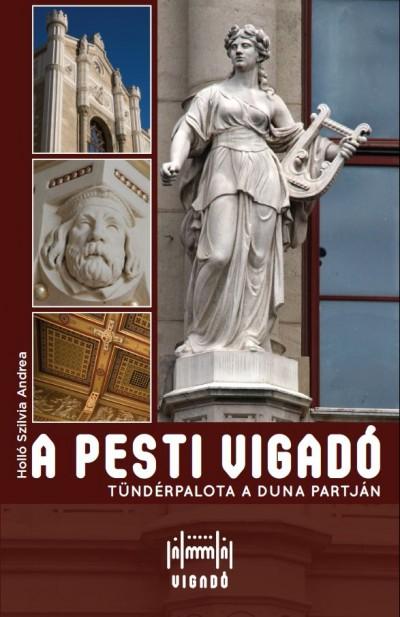 Holló Szilvia Andrea - A pesti Vigadó