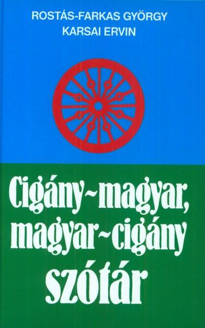 Karsai Ervin - Rostás-Farkas György - Cigány-magyar, magyar-cigány szótár