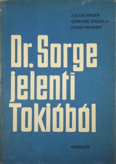 Julius Mader - Horst Pehnert - Gerhard Stuchlik - Dr. Sorge jelenti Tokióból