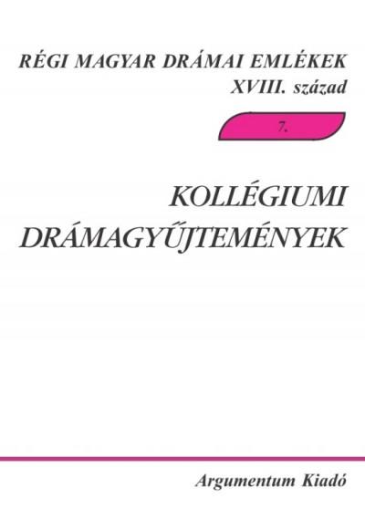 Demeter Júlia  (Szerk.) - Kollégiumi drámagyűjtemények