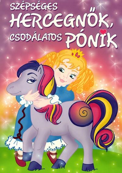 - Szépséges hercegnők, csodálatos pónik