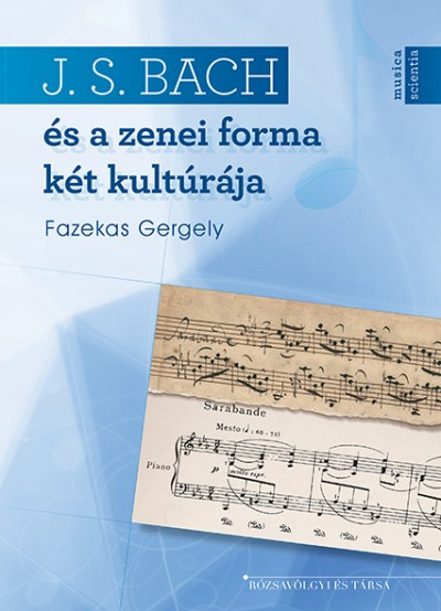 Fazekas Gergely - J. S. Bach és a zenei forma két kultúrája