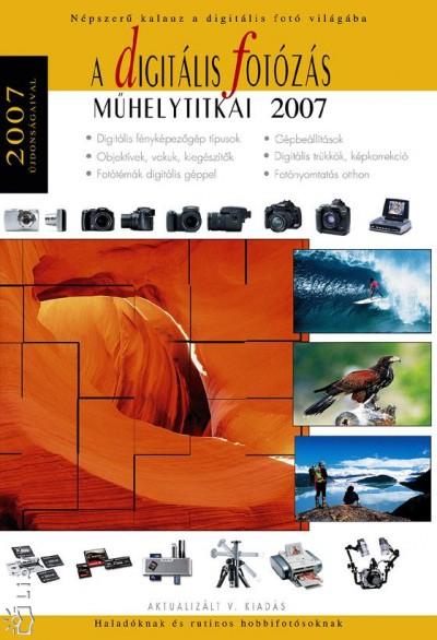 Enczi Zoltán - Richard Keating - Török György - A digitális fotózás műhelytitkai 2007
