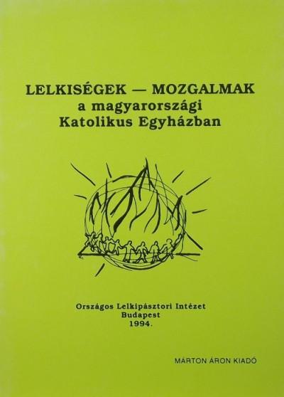 - Lelkiség - Mozgalmak  a magyarországi Katolikus Egyházban