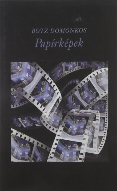 Botz Domonkos - Papírképek