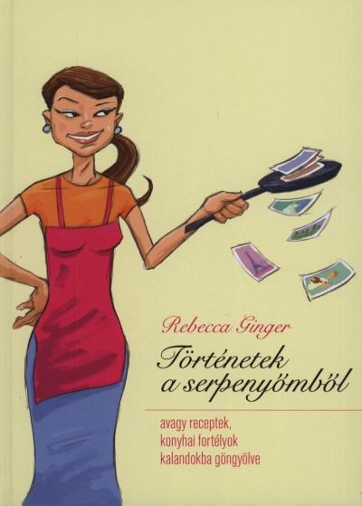 Rebecca Ginger - Történetek a serpenyőmből