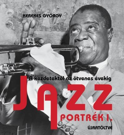 Kerekes György - Jazz portrék 1. - Újratöltve