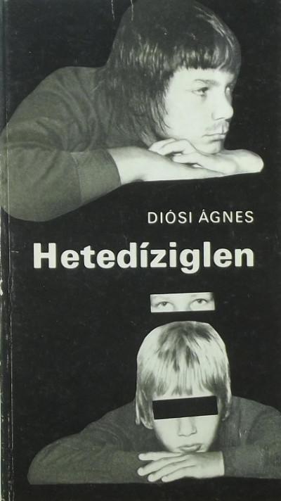 Diósi Ágnes - Hetedíziglen