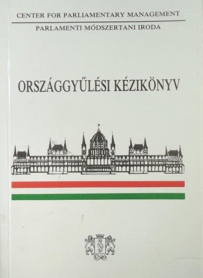 Soltész István  (Szerk.) - Országgyűlési kézikönyv