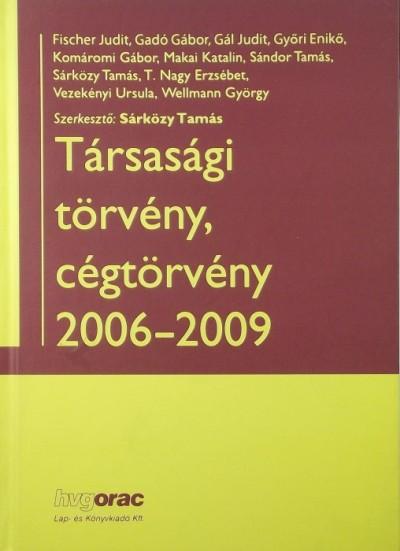 Dr. Sárközy Tamás  (Szerk.) - Társasági törvény, cégtörvény 2006-2009
