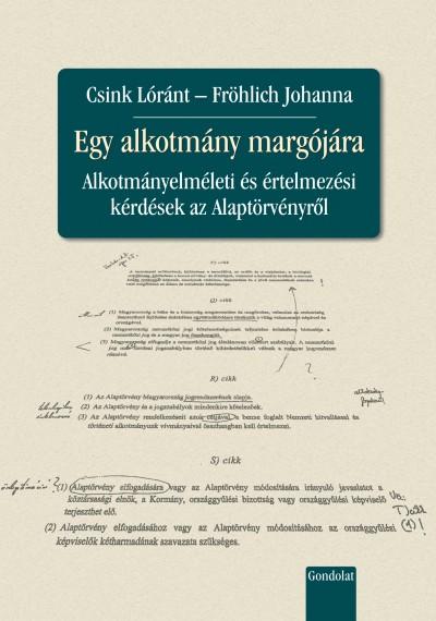 Dr. Csink Lóránt - Fröhlich Johanna - Egy alkotmány margójára