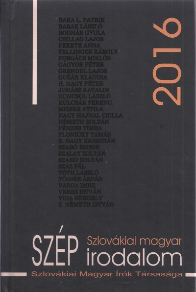 Hizsnyai Zoltán  (Összeáll.) - H. Nagy Péter  (Összeáll.) - Szlovákiai magyar szép irodalom 2016