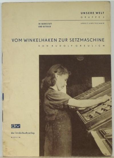 Rudolf Greulich - Vom Winkelhaken zur Setzmaschine