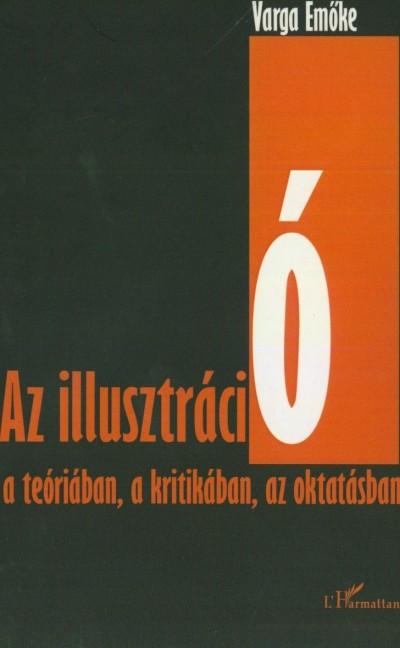 Varga Emőke - Az illusztráció a teóriában, a kritikában, az oktatásban