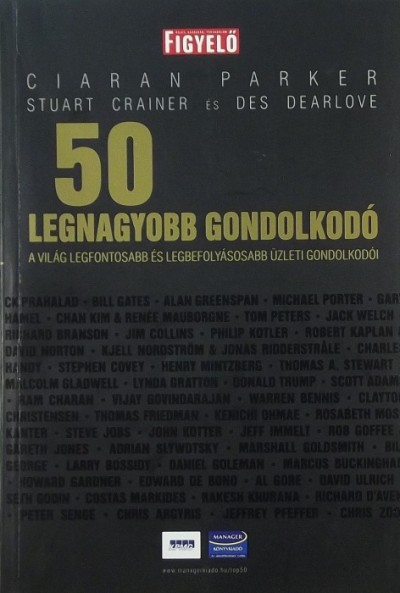 Stuart Crainer - Des Dearlove - Ciaran Parker - 50 legnagyobb gondolkodó