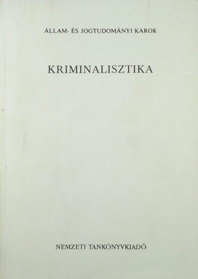 Vargha László  (Szerk.) - Kriminalisztika