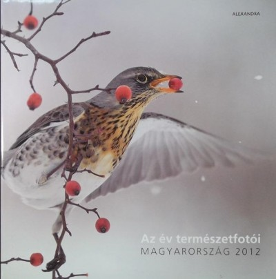 Horváth Árpád  (Szerk.) - Az év természetfotói - Magyarország 2012