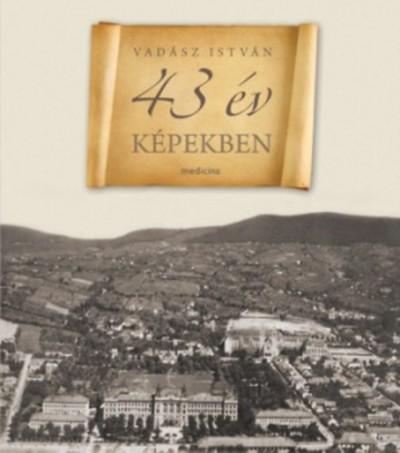Vadász István - 43 év képekben