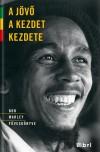 Bob Marley - A j�v� a kezdet kezdete