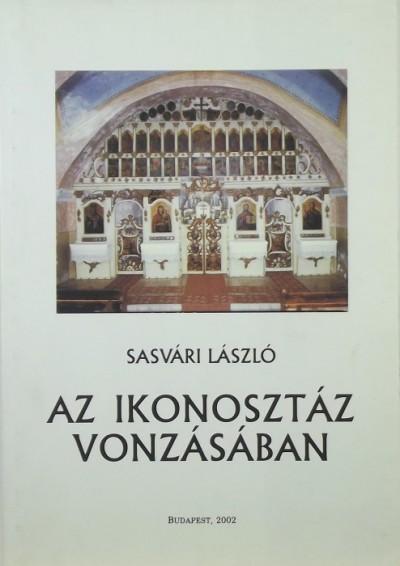 Sasvári László - Az ikonosztáz vonzásában