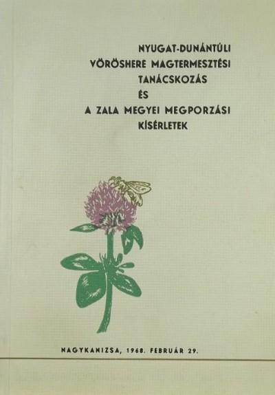 Pusztai József  (Szerk.) - Nyugat-dunántúli vöröshere magtermesztési tanácskozás
