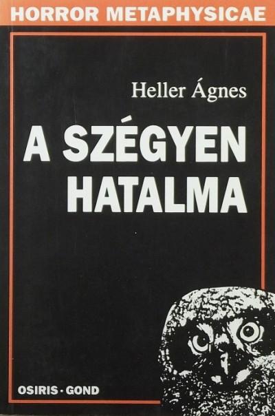 Heller Ágnes - A szégyen hatalma