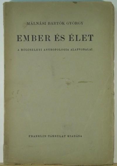 Málnási Bartók György - Ember és élet