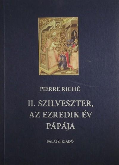 Pierre Riché - II. Szilveszter, az ezredik év pápája