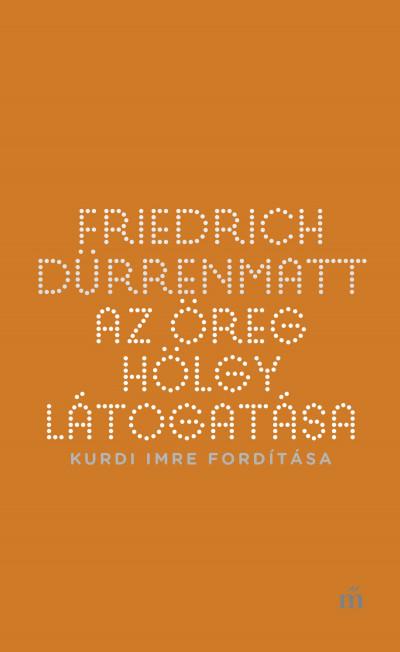 Friedrich Dürrenmatt - Az öreg hölgy látogatása
