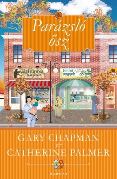 Gary Chapman - Catherina Palmer - Parázsló ősz