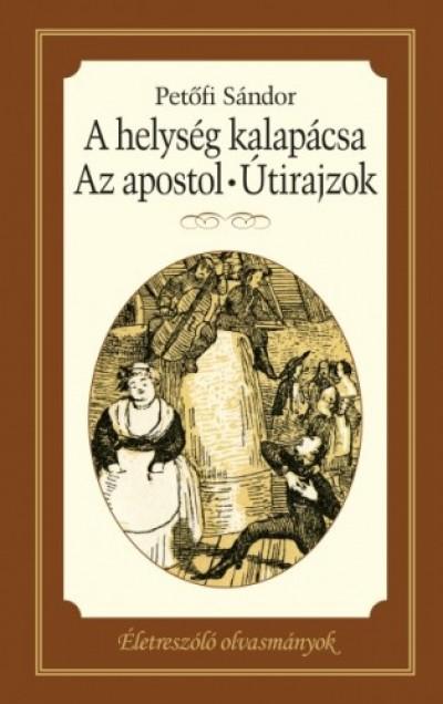 Petőfi Sándor - A helység kalapácsa - Apostol - Útirajzok