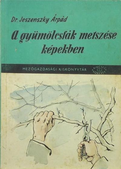 Jeszenszky Árpád - A gyümölcsfák metszése képekben