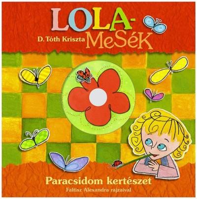 D. Tóth Kriszta - Lolamesék - Paracsidom kertészet -DVD melléklettel