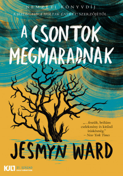 Jesmyn Ward - A csontok megmaradnak