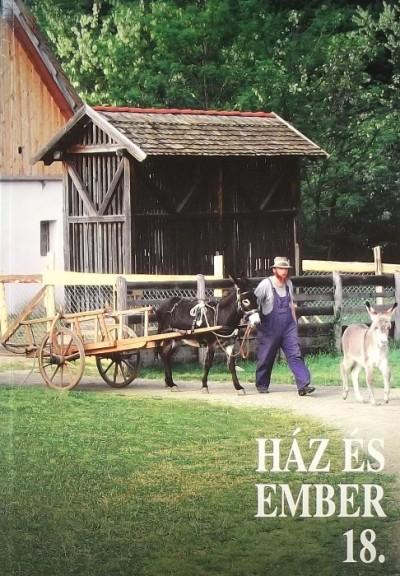 Cseri Miklós  (Szerk.) - Füzes Endre  (Szerk.) - Ház és ember 18.