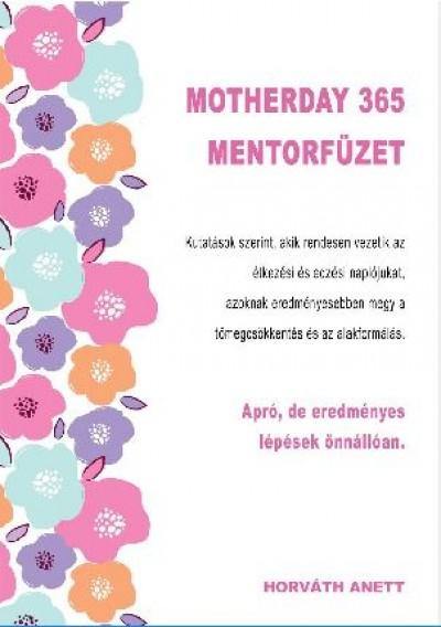 Horváth Anett - Motherday 365 Mentorfüzet