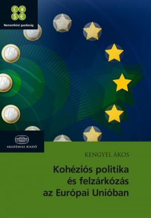 Kengyel �kos - Koh�zi�s politika �s felz�rk�z�s az Eur�pai Uni�ban