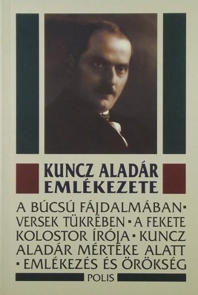 - Kuncz Aladár emlékezete
