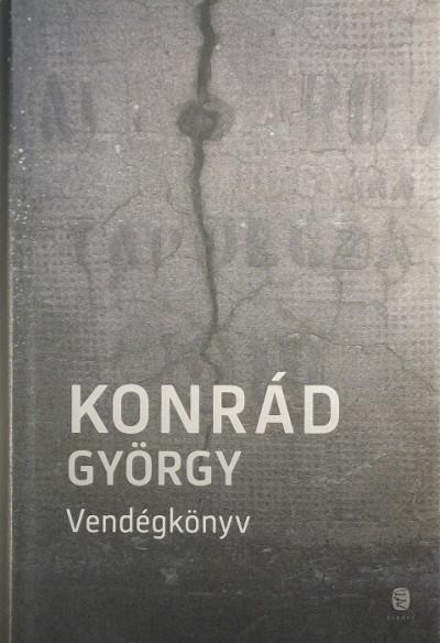 Konrád György - Vendégkönyv - Tűnődések a szabadságról