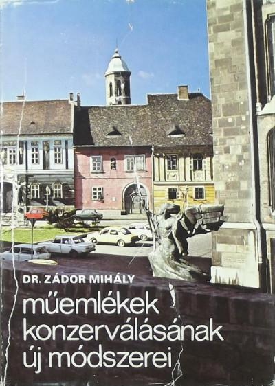 Zádor Mihály - Műemlékek konzerválásának új módszerei
