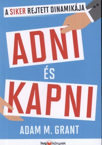 Adam M. Grant - Adni és kapni