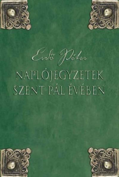 Erdő Péter - Naplójegyzetek Szent Pál évében