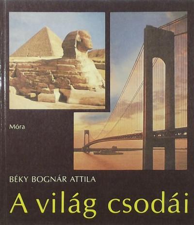 Béky Bognár Attila - A világ csodái