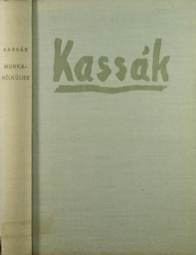 Kassák Lajos - Munkanélküliek