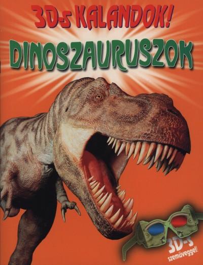 Heather Amery - Dinoszauruszok - 3d-s kalandok!