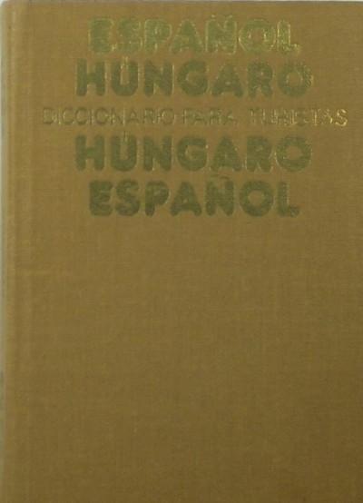 Dr. Király Rudolf  (Szerk.) - Magyar-spanyol - spanyol-magyar útiszótár